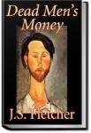Dead Men's Money | J. S. Fletcher