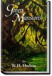 Green Mansions: a romance of the tropical forest | W. H. Hudson