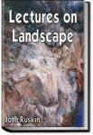Lectures on Landscape   John Ruskin
