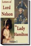 The Letters of Lord Nelson to Lady Hamilton, Volume 2 | Horatio Nelson