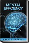 Mental Efficiency   Arnold Bennett