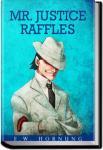 Mr. Justice Raffles | E. W. Hornung