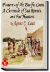 Pioneers of the Pacific Coast | Agnes C. Laut