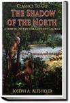 The Shadow of the North | Joseph A. Altsheler