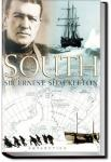 South! Shackleton's Last Expedition | Sir Ernest Henry Shackleton