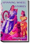 Spinning-Wheel Stories | Louisa May Alcott