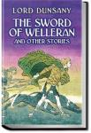 The Sword of Welleran and Other Stories | Lord Dunsany