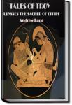 Tales of Troy: Ulysses, The Sacker Of Cities | Andrew Lang