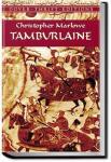 Tamburlaine the Great - Part 1   Christopher Marlowe