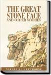 The Great Stone Face and Other Stories From White Mountain | Nathaniel Hawthorne