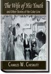 The Wife of his Youth and Other Stories of the Colored Line   Charles W. Chesnutt