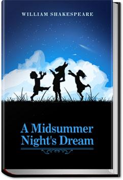 a literary analysis of the play a midsummer nights dream by william shakespeare No fear shakespeare by sparknotes features the complete edition of a midsummer night's dream side-by-side with an accessible, plain english translation.