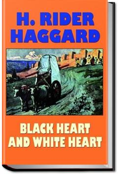 Black Heart and White Heart | Henry Rider Haggard