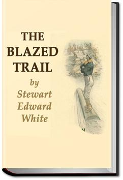The Blazed Trail | Stewart Edward White