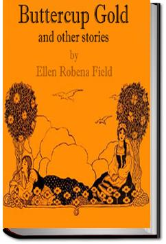 Buttercup Gold, and other stories | Ellen Robena Field