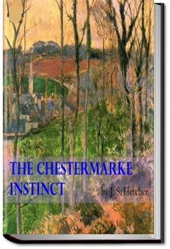 The Chestermarke Instinct | J. S. Fletcher