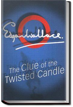 The Clue of the Twisted Candle | Edgar Wallace