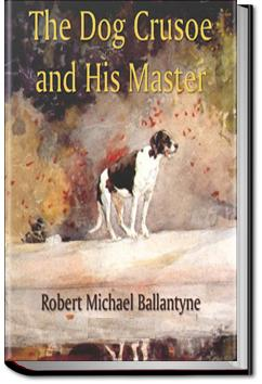 The Dog Crusoe and His Master | R. M. Ballantyne