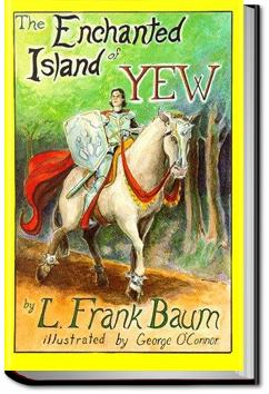 The Enchanted Island of Yew | L. Frank Baum