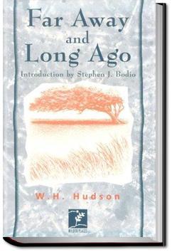 Far Away and Long Ago   W. H. Hudson