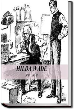 Hilda Wade, a Woman with Tenacity of Purpose   Grant Allen