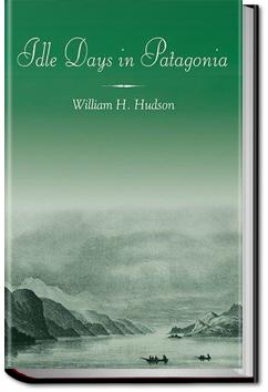 Idle Days in Patagonia | W. H. Hudson