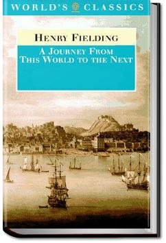 A journey from this world to the next | Henry Fielding