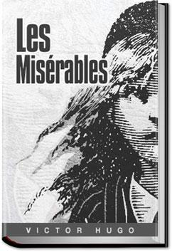 les misrables by victor hugo essay Between a man and himself the ending of the victor hugo novel, les miserablescan you improve the answerles misrables.
