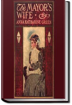The Mayor's Wife | Anna Katharine Green