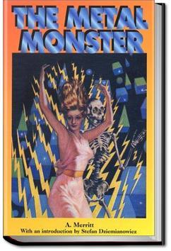 The Metal Monster   Abraham Merritt