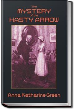 The Mystery of the Hasty Arrow | Anna Katharine Green