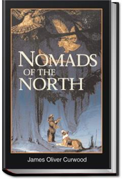 Nomads of the North | James Oliver Curwood