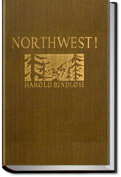 Northwest! | Harold Bindloss
