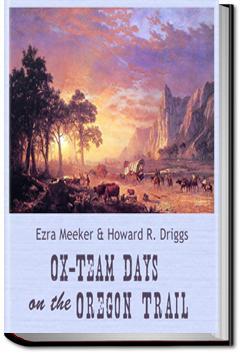 Ox-Team Days on the Oregon Trail | Ezra Meeker