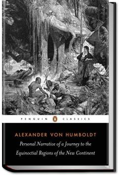 Personal Narrative of Travels - Volume 2   Alexander von Humboldt