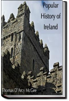 A Popular History of Ireland - Volume 1 | Thomas D'Arcy McGee