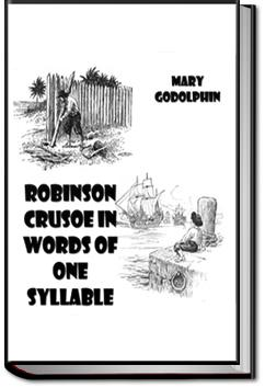 Robinson Crusoe - in Words of One Syllable | Mary Godolphin