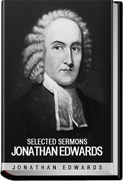 """a portrayal of american religion in the sinners in the hands of an angry god by jonathan edwards The 2005 louisville grawemeyer award in religion has been given to   preacher and theologian jonathan edwards, entitled """"jonathan edwards: a   many to be the first great american religious thinker during the pivotal period   edwards is most famous for his sermon """"sinners in the hands of an angry."""