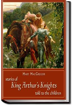Stories of King Arthur's Knights | Mary MacGregor