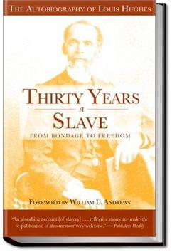 Thirty Years a Slave | Louis Hughes