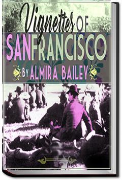 Vignettes of San Francisco | Almira Bailey