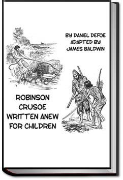Robinson Crusoe Written Anew for Children | Daniel Defoe