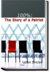 100%: the Story of a Patriot | Upton Sinclair