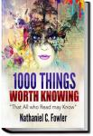 1000 Things Worth Knowing | Nathaniel Fowler