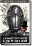 A Connecticut Yankee in King Arthur's Court   Mark Twain