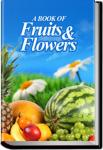 A Book of Fruits and Flowers |