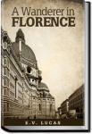 A Wanderer in Florence | E. V. Lucas