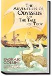 The Adventures of Odysseus and The Tales of Troy | Padraic Colum