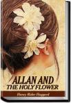 Allan and the Holy Flower | Henry Rider Haggard