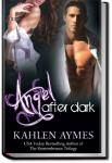 Angel After Dark | Kahlen Aymes